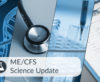 ME/CFS – Science Update 08/2018